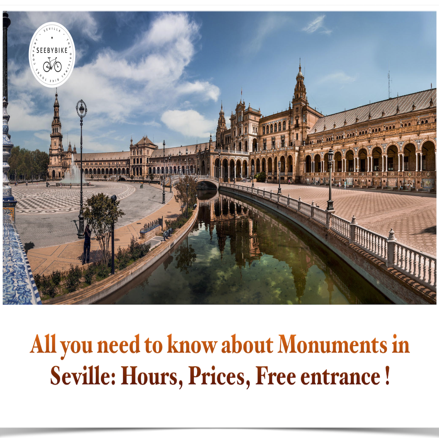 Complete Guide of Seville Monuments. Hours and Prices