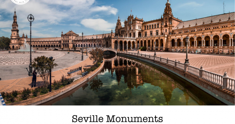 Complete Seville Monuments Guide: Schedules and Prices