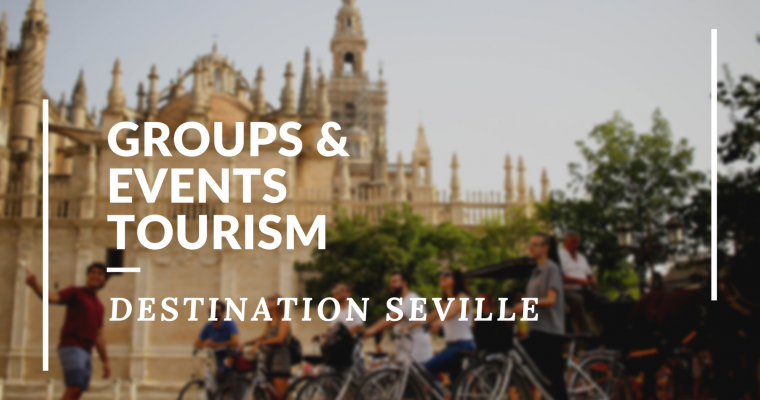 What is MICE? Groups & Events Tourism: destination Seville!